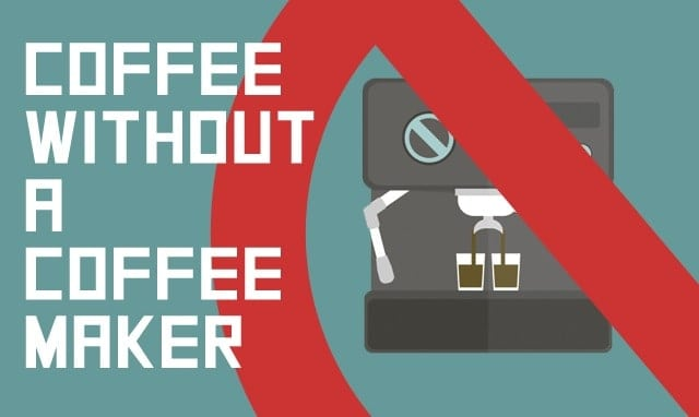 How to make coffee without a coffee maker How to make coffee with a coffee maker